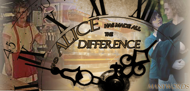 And Alice Has Made All The Difference
