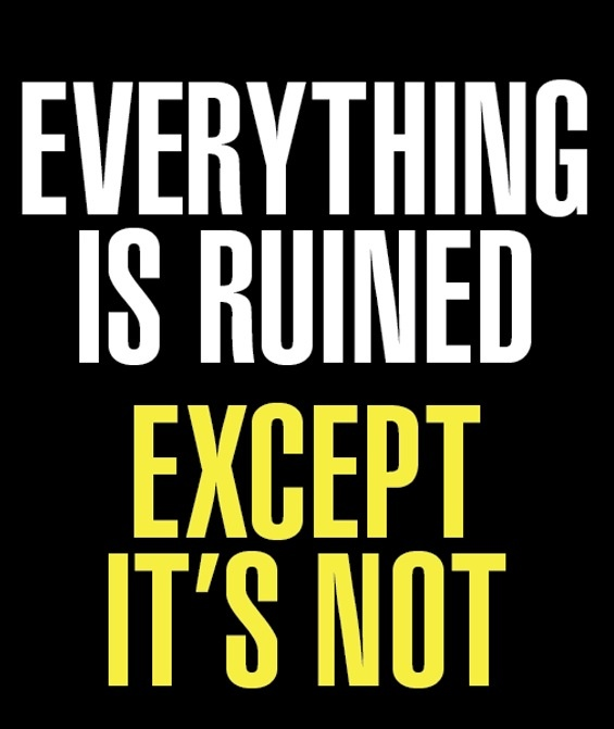 everythings not ruined