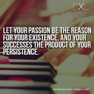 Let-your-passion-be-the-reason-for-your-existence.-and-your-successes-the-product-of-your-persistence.41