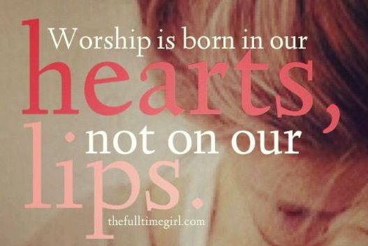 worship in our hearts