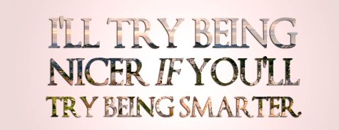 __Try-Being-Nicer-If-Youll-Try-Being-Smarter