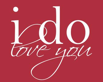 I do love you.