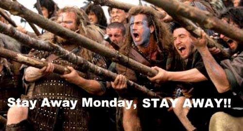 stay away MONDAY