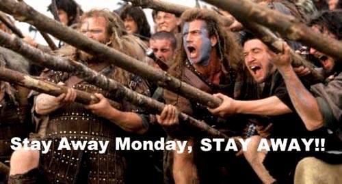 stay away MONDAY