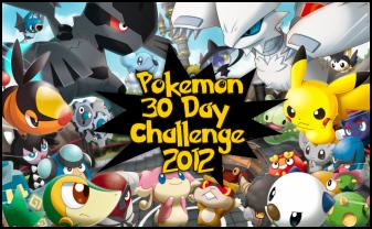 Pokemon 30 Day Challenge 2012!