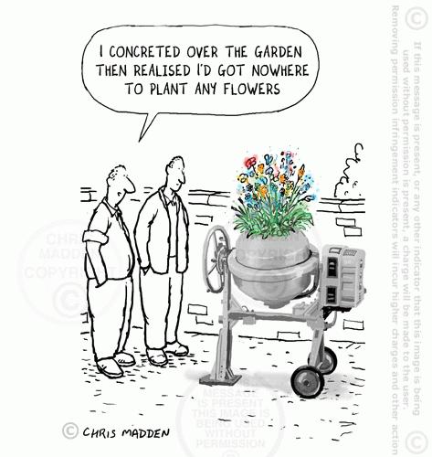 Я хорошенько забетонировал дорожки в саду и после обнаружил, что мне совсем негде посадить цветы. :)