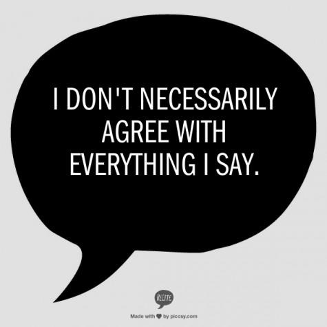 я не обязательно согласен со всем, о чём говорю