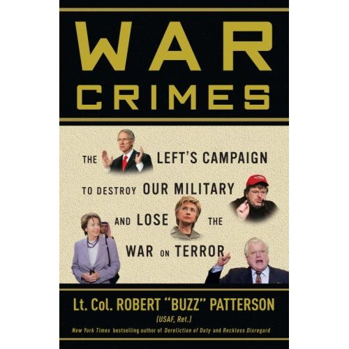 """war crime: the left campagn to destroy our military and lose the war on terror, by Lt. Col.Robert """"Buzz"""" Paterson"""