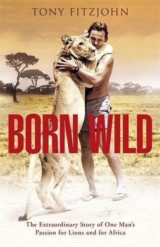 Обложка Born Wild by Tony Fitzjohn