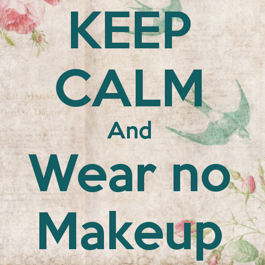 keep-calm-and-wear-no-makeup-2