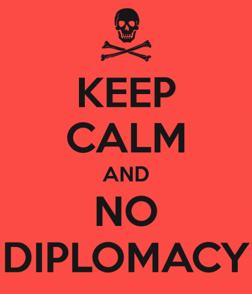 keep-calm-and-no-diplomacy.png