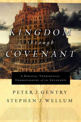 kingdom-through-covenant-a-biblical-theological-understanding-of-the-covenants
