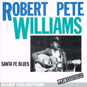 Robert Pete Williams Santa Fe Blues