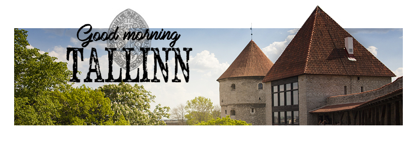 Good morning, Tallinn!