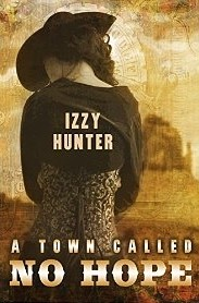 A Town called No Hope by Izzy Hunter