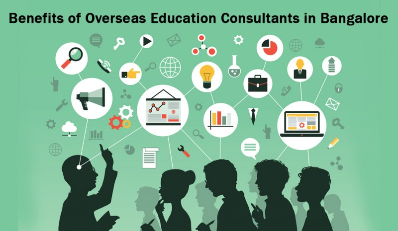 Benefits of Overseas Education Consultants in Bangalore