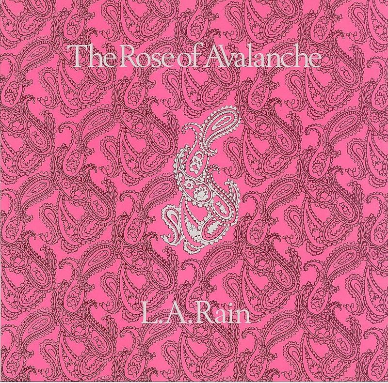 The Rose of Avalance - L.A.Rain