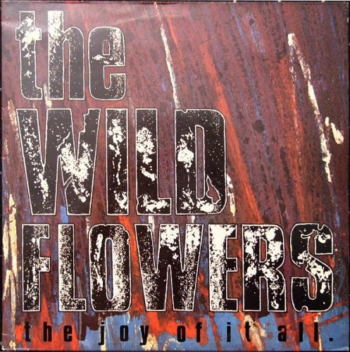 The Wild Flowers - The Joy Of It All