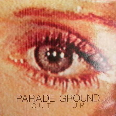 Parade Ground - Cut Up