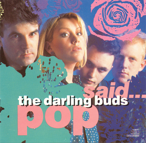 The Darling Buds - Pop Said…