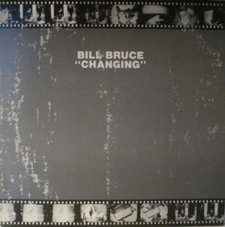 Bill Bruce - Changing