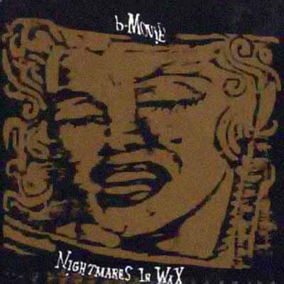 B-Movie - Nightmares in Wax