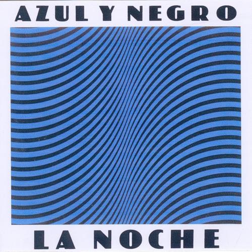 Azul Y Negro - La Noche