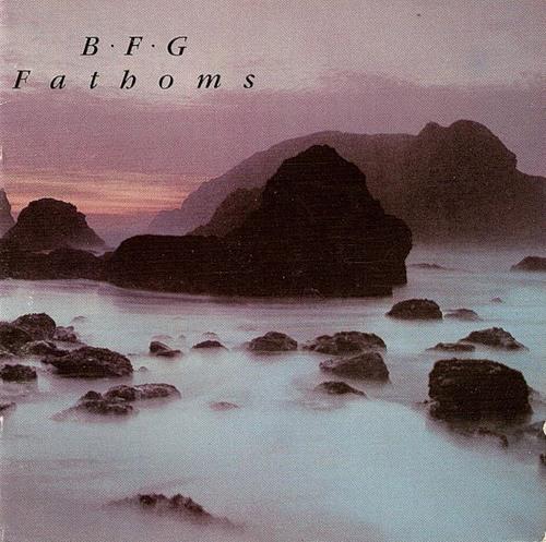 B.F.G. - Fathoms