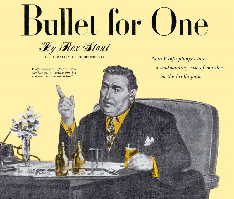 1948 July. The American Magazine, printing of Bullet for One, short story by Rex Stout, illustration by Thornton Utz