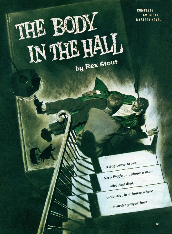 1954 Dec. The American Magazine, printing of The Body in the Hall, story by Rex Stout and was subsequently collected in the book Three Witnesses (1956), titled Die Like a Dog, illustration by Thornton Utz