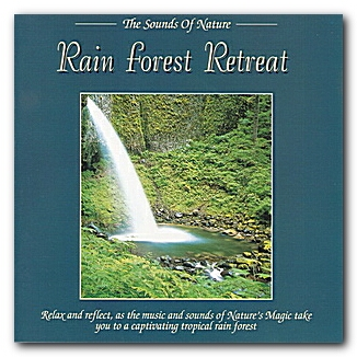 The Sounds Of Nature Rain Forest Retreat