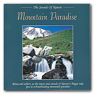 The Sounds Of Nature Mountain Paradise