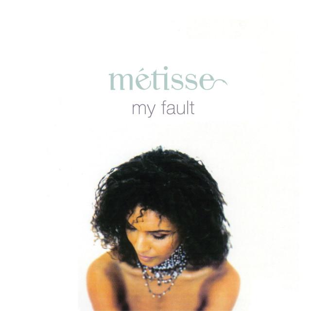 metisse my fault