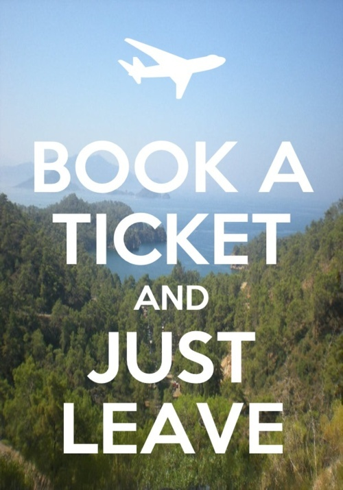 book a ticket and leave