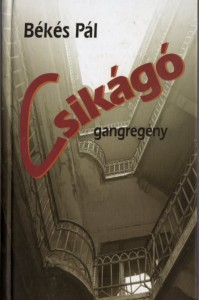 bekes-pal-csikago-gangregeny-1