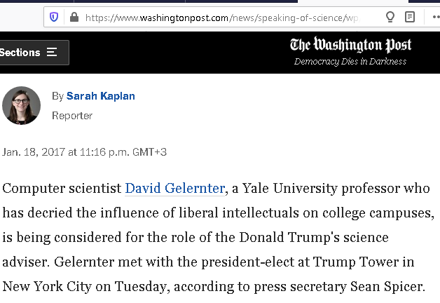 https://www.washingtonpost.com/news/speaking-of-science/wp/2017/01/18/david-gelernter-fiercely-anti-intellectual-computer-scientist-is-being-eyed-for-trumps-science-adviser/