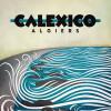Calexico Algiers Cover