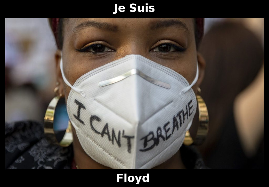 I can't breath! Je suis Floyd.