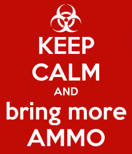 keep-calm-and-bring-more-ammo-1.png