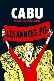 Cabu, les années 70