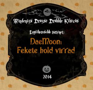 MD drabble különdíj - Fekete Hold virrad