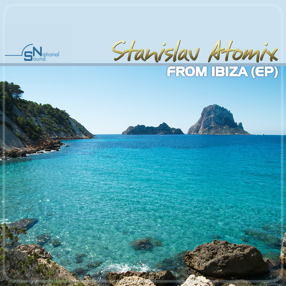 STANISLAV ATOMIX From IBIZA EP National Sound Records release