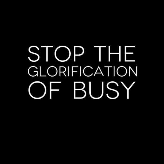 stopthe0aglorification0aofbusy0a-default
