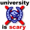 University is scary