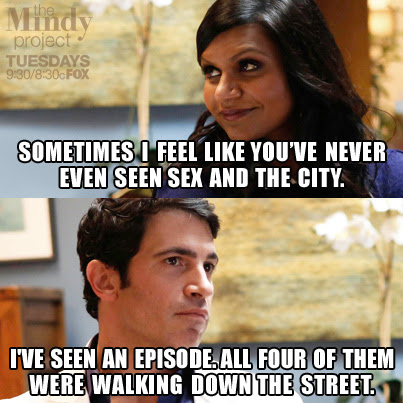 the Mindy project  Sex and City