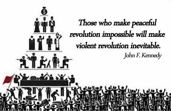 Those who make peaceful revolution impossible will make violent revolution inevitable