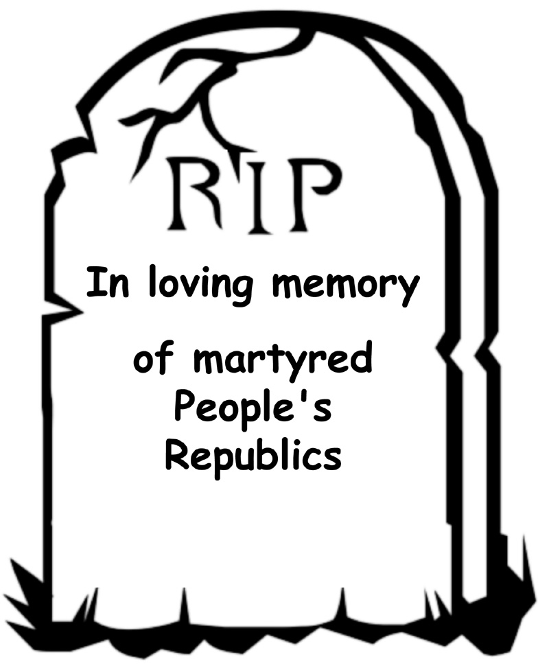 In loving memory of martyred People's Republics
