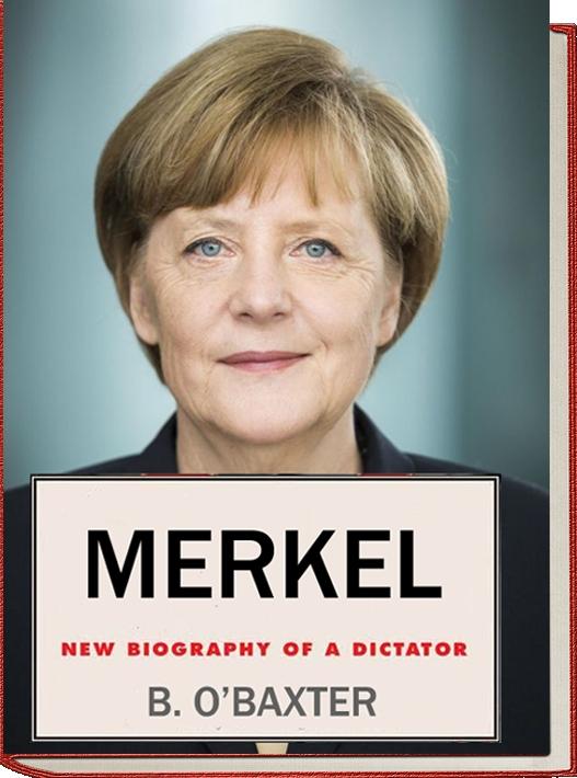 Merkel The last dictator of Europe