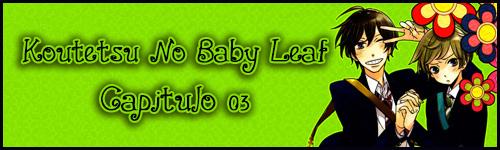 Koutetstu No Baby Leaf