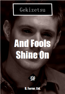 and fools shine on